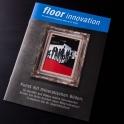 Die Kundenzeitschrift floor innovation erscheint halbjährlich und informiert die Kunden über Entwicklungen in der Bodenbelagsbranche